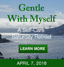 Gentle with Myself, a Saturday Self-Care Retreat with Karen Drucker